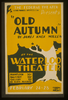 The Federal Theater Presents  Old Autumn  By James Knox Millen At The Waterloo Theater. Image