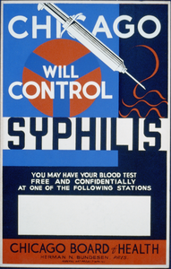 Chicago Will Control Syphilis You May Have Your Blood Test Free And Confidentially At One Of The Following Stations : Chicago Board Of Health, Herman N. Bundesen, Pres. Image