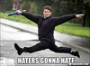 Haters Gonna Hate Image