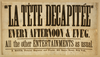 La Tete Decapitee  Every Afternoon & Eve G. : All Other Entertainments As Usual. Image