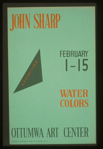 John Sharp - Exhibition, February 1-15, Water Colors, Ottumwa Art Center  / Designed & Processed By Iowa Art Program, W.p.a. Image