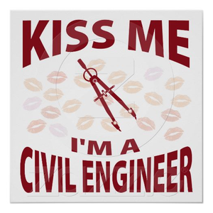 Kiss Me Im A Civil Engineer Poster R C F C Af Feb A Ea E W Q Image