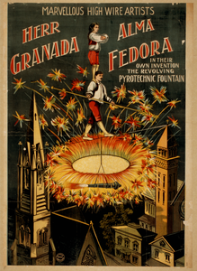 Herr Granada, Alma Fedora In Their Own Invention, The Revolving Pyrotechnic Fountain Marvellous [sic] High Wire Artists. Image