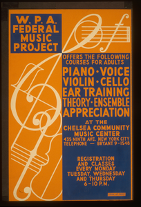 W.p.a. Federal Music Project Offers The Following Courses For Adults - Piano, Voice, Violin, Cello, Ear Training, Theory, [and] Ensemble Appreciation At The Chelsea Community Music Center Image
