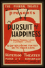 The Federal Theatre Div. Of W.p.a. Presents  The Pursuit Of Happiness  By Armina Marshall Langer & Lawrence Langer A Gay Rollicking Fun Fest On The Stage In 3 Acts. Image