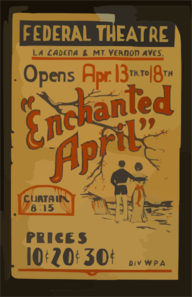 Enchanted April  Opens Apr. 13th To 18th, Federal Theatre, La Cadena & Mt. Vernon Aves. Clip Art