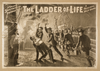The Ladder Of Life A Grand Spectacular Production : A Realistic Melo-drama. Image