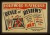 Revue Of Reviews  A Musical Satire Of Today Hollywood Playhouse, Vine Near Hollywood Blvd. : Federal Theatre Project Div. Of W.p.a. Image