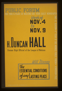 Public Forum - H. Duncan Hall, Former High Official Of The League Of Nations, Will Discuss The Essential Conditions Of Any Lasting Peace  / Designed & Made By Iowa Art Program, W.p.a. Image