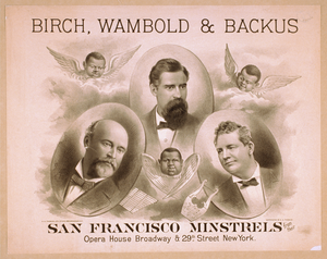 Birch, Wambold & Backus, San Francisco Minstrels From Their Opera House, Broadway & 29th Street, New York Image