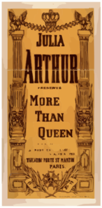 Julia Arthur Presents More Than Queen By émile Bergerat : As Produced All Last Season At The Theatre Porte St-martin, Paris. Clip Art