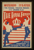 The Federal Theater Presents Its Opening Play  The Royal Family  [at] Waterloo Theater Image