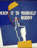 Keep It To Yourself Buddy Image
