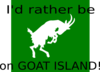 I D Rather Be On Goat Island Clip Art