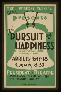 The Federal Theatre Div. Of W.p.a. Presents  The Pursuit Of Happiness  By Armina Marshall Langer & Lawrence Langer Image