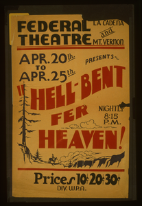Federal Theatre, La Cadena And Mt. Vernon, Presents  Hell-bent Fer Heaven!  Image