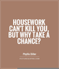 Housework Quotes Images Image