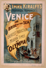 Imre Kiralfy S Historical Romance, Venice, The Bride Of The Sea At Olympia The Greatest Production Of Modern Times At Olympia. Image