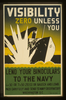 Visibility Zero Unless You Lend Your Binoculars To The Navy 6 X 30 Or 7 X 50 Zeiss Or Bausch And Lomb : Pack Carefully And Send To Navy Observatory, Washington, D.c. Image