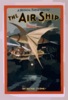 A Musical Farce Comedy, The Air Ship By J.m. Gaites. Clip Art