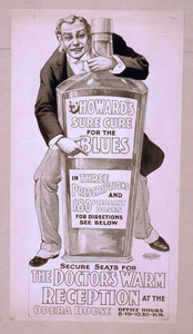 Howard S Sure Cure For The Blues In Three Prescriptions And 180 Pleasant Doses For Direction See Below : Secure Seats For The Doctor S Warm Reception At The Opera House, Office Hours, 8-to-10:30 P.m. Image