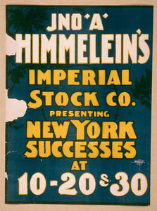 Jno. A. Himmelein S Imperial Stock Co. Presenting New York Successes At 10-20 & 30 Image