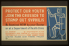 Protect Our Youth Join The Crusade To Stamp Out Syphilis : Be Examined Now By Your Doctor Or At A Department Of Health Clinic. Image