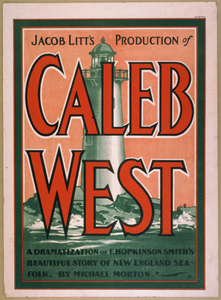 Jacob Litt S Production Of Caleb West A Dramatization Of F. Hopkinson Smith S Beautiful Story Of New England Sea-folk By Michael Morton. Image