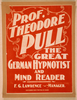 Prof. Theodore Pull, The Great German Hypnotist And Mind Reader Image