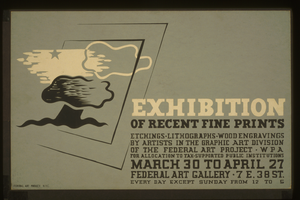Exhibition Of Recent Fine Prints Etchings, Lithographs, Wood Engravings By Artists In The Graphic Art Division Of The Federal Art Project, Wpa : For Allocation To Tax-supported Public Institutions. Image