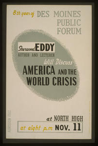 Sherwood Eddy, Author And Lecturer, Will Discuss  America And The World Crisis  8th Year Of Des Moines Public Forum / Designed & Made By Iowa Art Program, W.p.a. Image