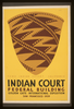 Indian Court, Federal Building, Golden Gate International Exposition, San Francisco, 1939 Pomo Indian Basket, California / Siegriest. Image