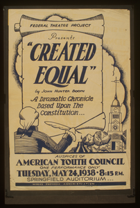 Federal Theatre Project Presents  Created Equal  By John Hunter Booth A Dramatic Chronicle Based Upon The Constitution. Image