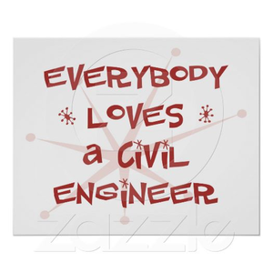 Everybody Loves A Civil Engineer Poster R Aafb Afd B F D Bb Ad Aijbe Image