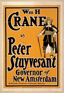 Wm. H. Crane As Peter Stuyvesant, Governor Of New Amsterdam By Brander Matthews & Bronson Howard. Image