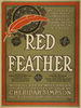 Red Feather The Costilest And Most Gorgeously Mounted Comic Opera Ever Seen In America : With A Cast Of Well Known Operatic Artists Headed By Cheridah Simpson And A Great Singing Chorus. Image