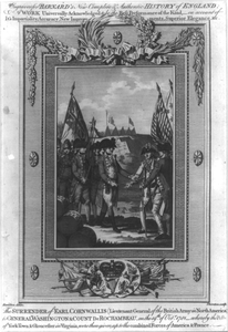 The Surrender Of Earl Cornwallis (lieutenant-general Of The British Army In North America) To General Washington & Count Derochambeau, On The 19th Of Octr. 1781 - Whereby The Posts Of York-town & Gloucester In Virginia, Were Then Given Up To The Combined Forces Of America & France  / Hamilton Delin. ; Thornton Sculp. Image