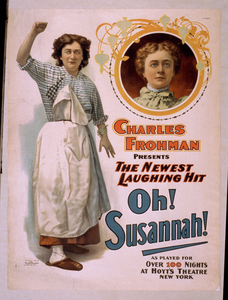 Charles Frohman Presents The Newest Laughing Hit, Oh, Susannah! As Played For Over 100 Nights At Hoyt S Theatre, New York. Image