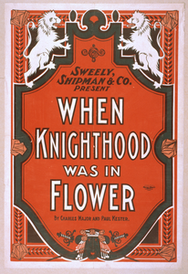 Sweely, Shipman & Co. Present When Knighthood Was In Flower By Charles Major And Paul Kester. Image