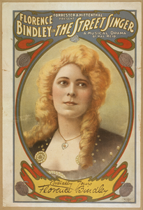 Forrester & Mittenthal Present Florence Bindley In The Street Singer A Musical Drama By Hal Reid. Image