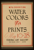 Wpa Exhibition Water Colors [and] Prints, Federal Art Gallery / Hg [monogram]. Image