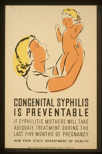 Congenital Syphilis Is Preventable If Syphilitic Mothers Will Take Adequate Treatment During The Last Five Months Of Pregnancy : New York State Department Of Health / Dux. Image