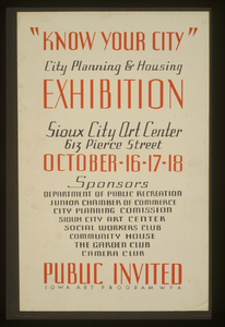 Know Your City   / City Planning & Housing Exhibition : Sioux City Art Center, October - 16 - 17 - 18 : Public Invited. Image