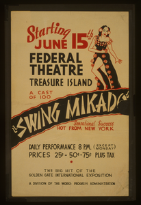 Federal Theatre [on] Treasure Island  Swing Mikado  A Cast Of 100 : Sensational Success : Hot From New York : The Big Hit Of The Golden Gate International Exposition. Image