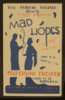 The Federal Theater Div. Of W.p.a. Presents A Stage Production  Mad Hopes  3 Act Comedy By Romney Brent. Clip Art