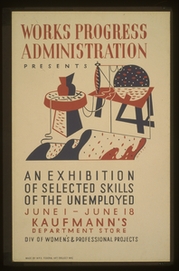 Works Progress Administration Presents An Exhibition Of Selected Skills Of The Unemployed Div. Of Women S & Professional Projects / Halls. Image