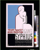 Your Family Needs Protection Against Syphilis Your Wife Or Husband And Children Should Be Examined And Treated If Necessary. Image