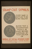 Stamp Out Syphilis Every Baby Is Entitled To Be Born Healthy : Blood Test & Examination Should Be Made Before Marriage By Your Doctor Or Bureau Of Social Hygiene Clinic, 51 Stuyvesant Place, Staten Island. Image
