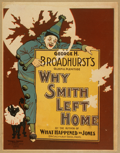 Why Smith Left Home George H. Broadhurst S Gleeful Plenitude : By The Author Of What Happened To Jones. Image