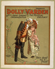 The Aborn Company Presents Dolly Varden The Musical Delicacy With A Great Singing Organization. Image